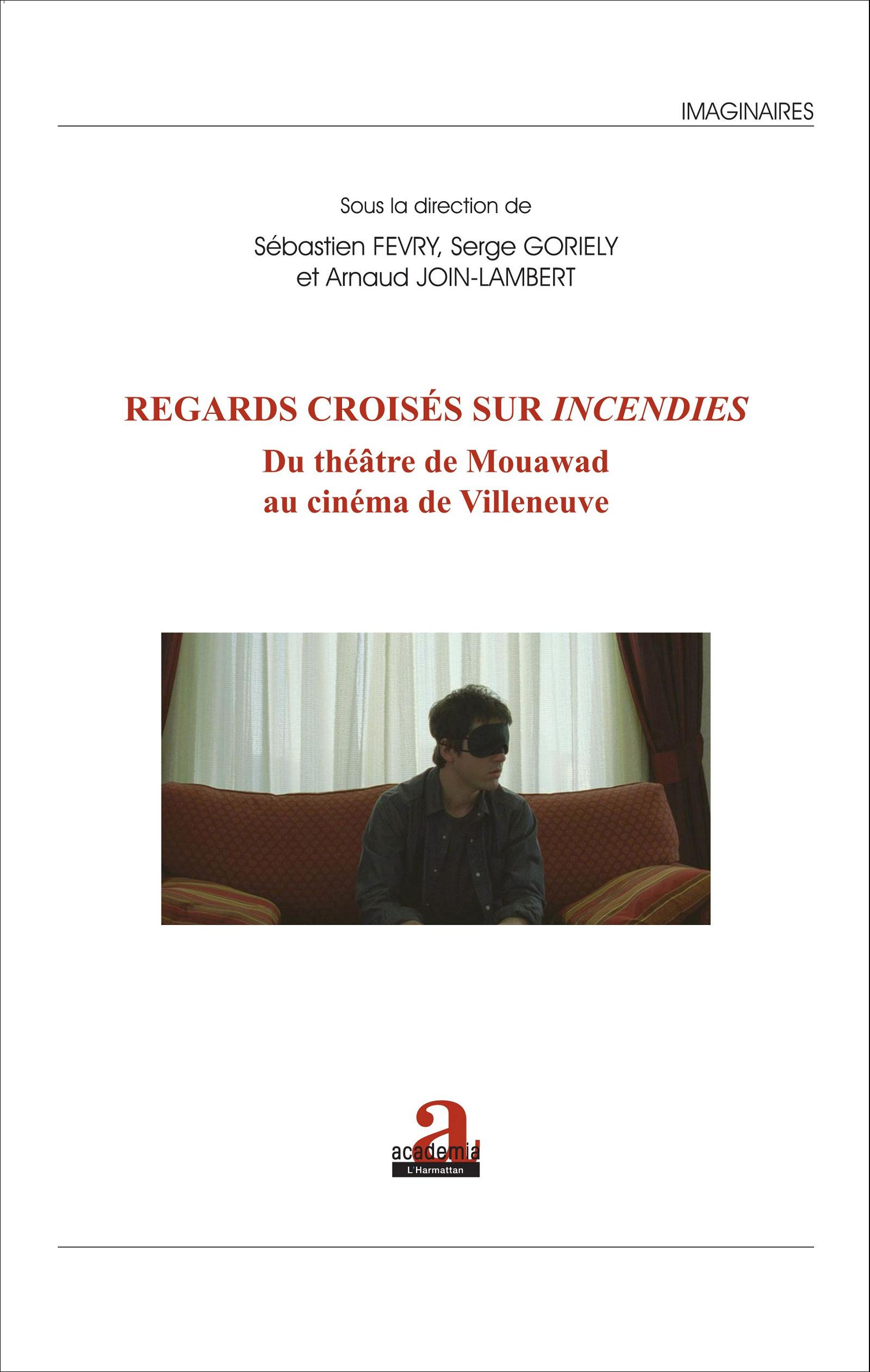 Regards croisés sur <em>Incendies</em>