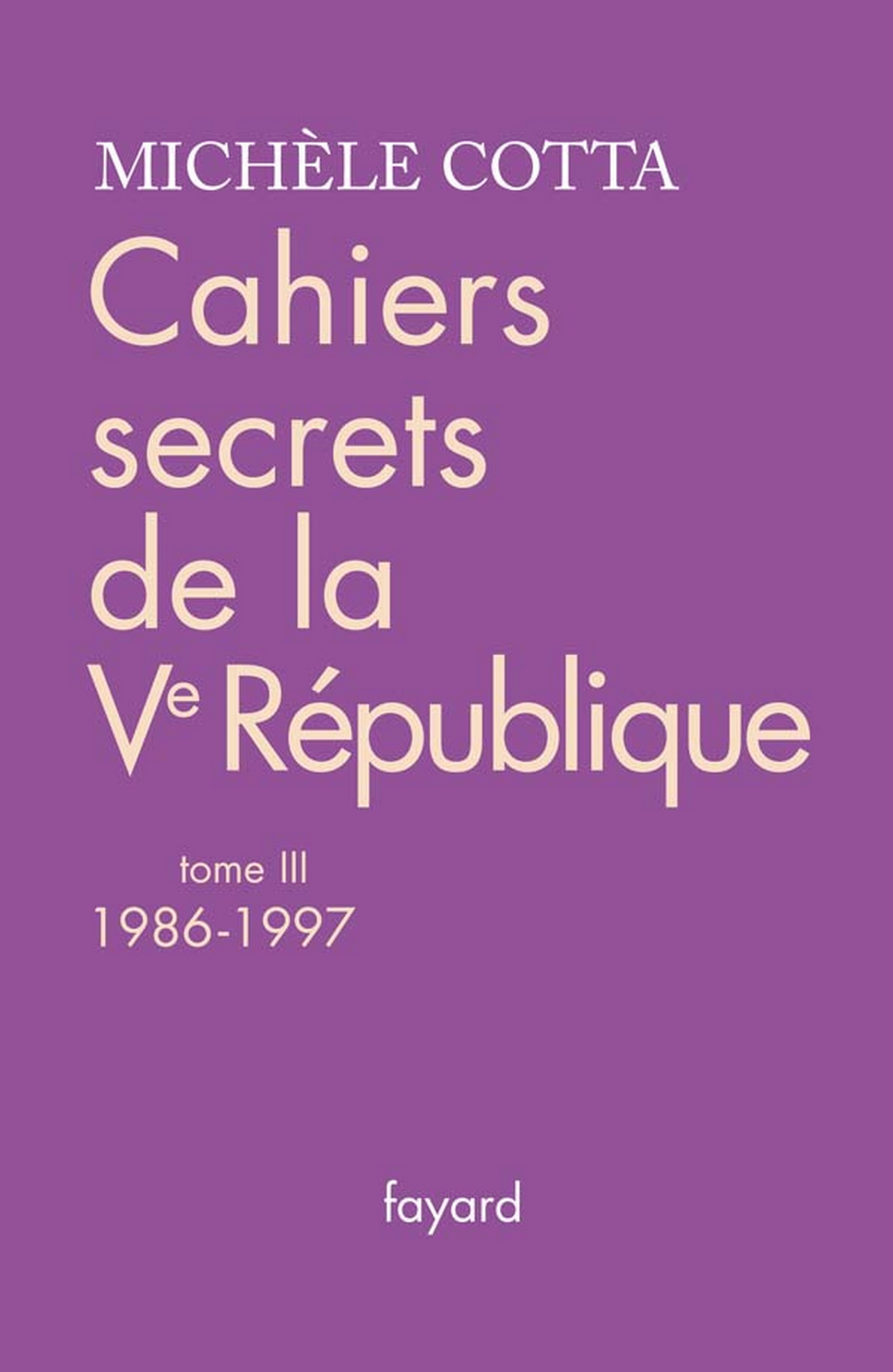 Cahiers secrets de la Ve république, tome 3