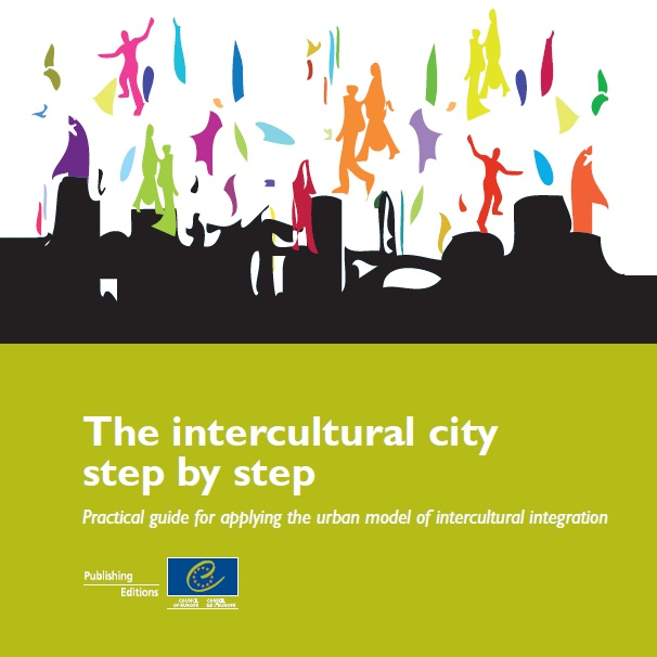 The intercultural city step by step - Practical guide for applying the urban model of intercultural integration
