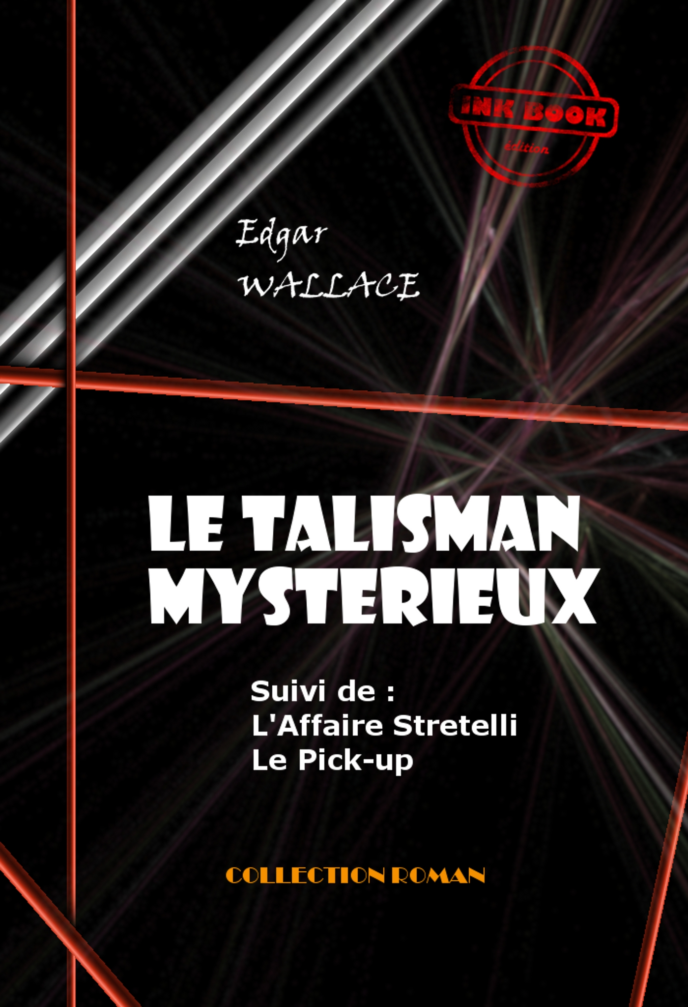 Le Talisman mystérieux - L'Affaire Stretelli - Le Pick-up