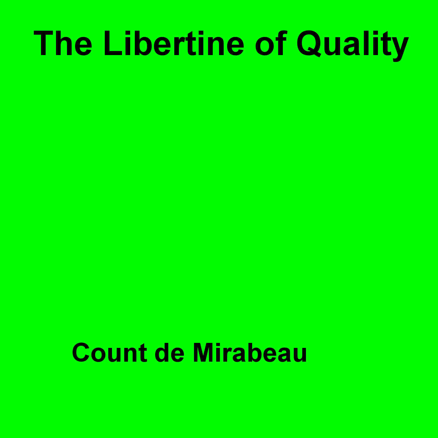 The Libertine Of Quality