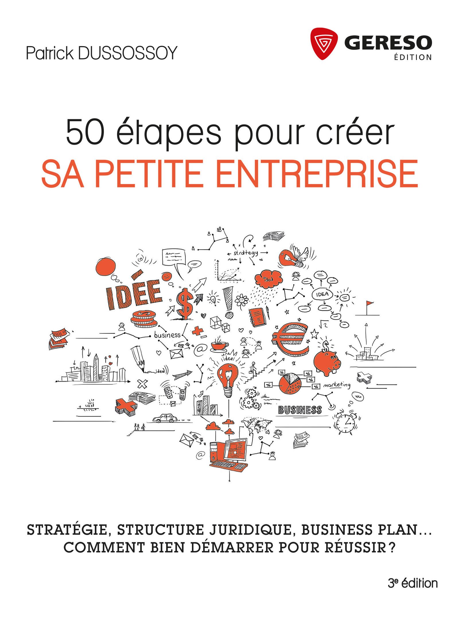 50 tapes pour cr er sa petite entreprise patrick for Creer sa propre entreprise idee