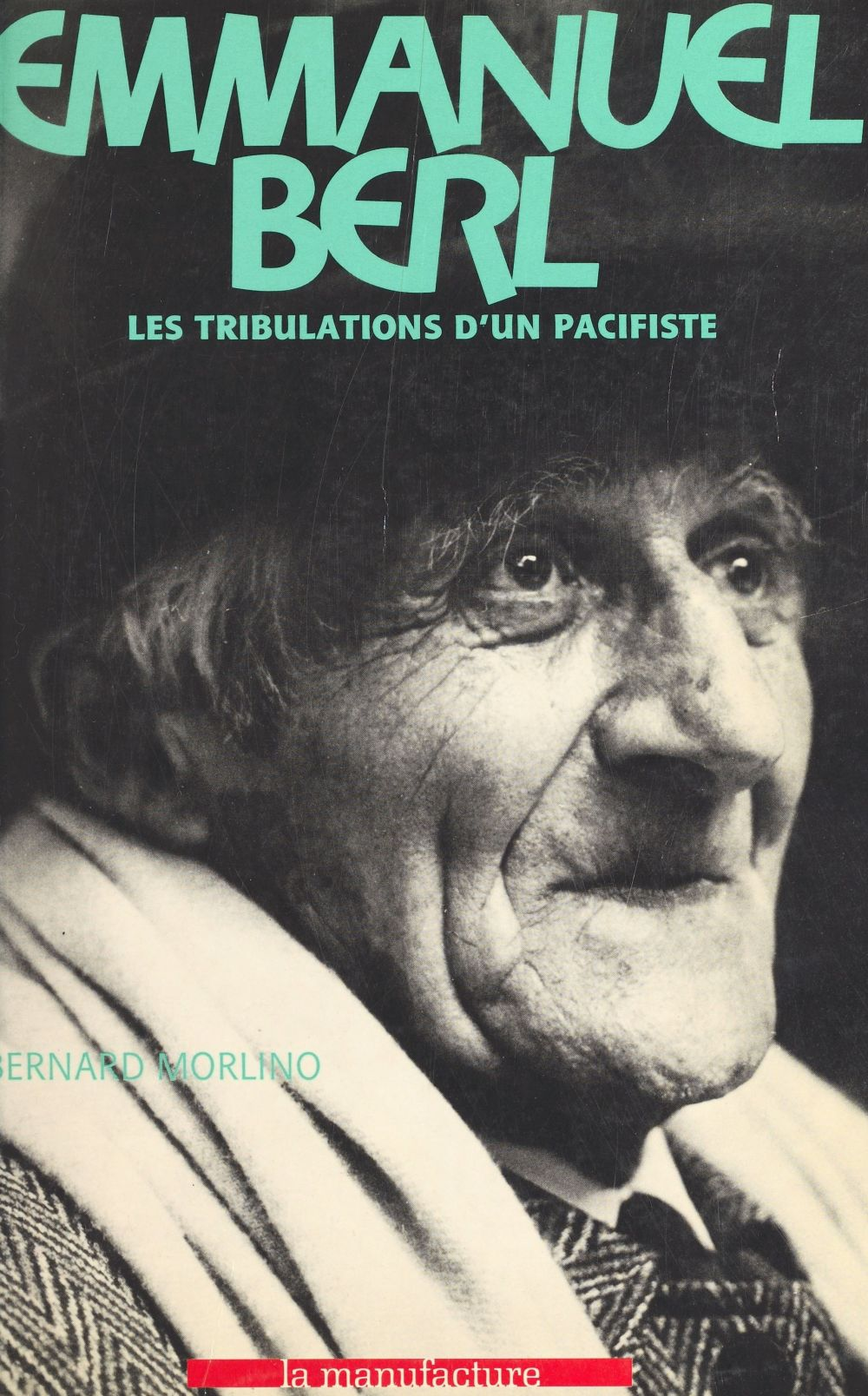 Emmanuel Berl : les tribulations d'un pacifiste