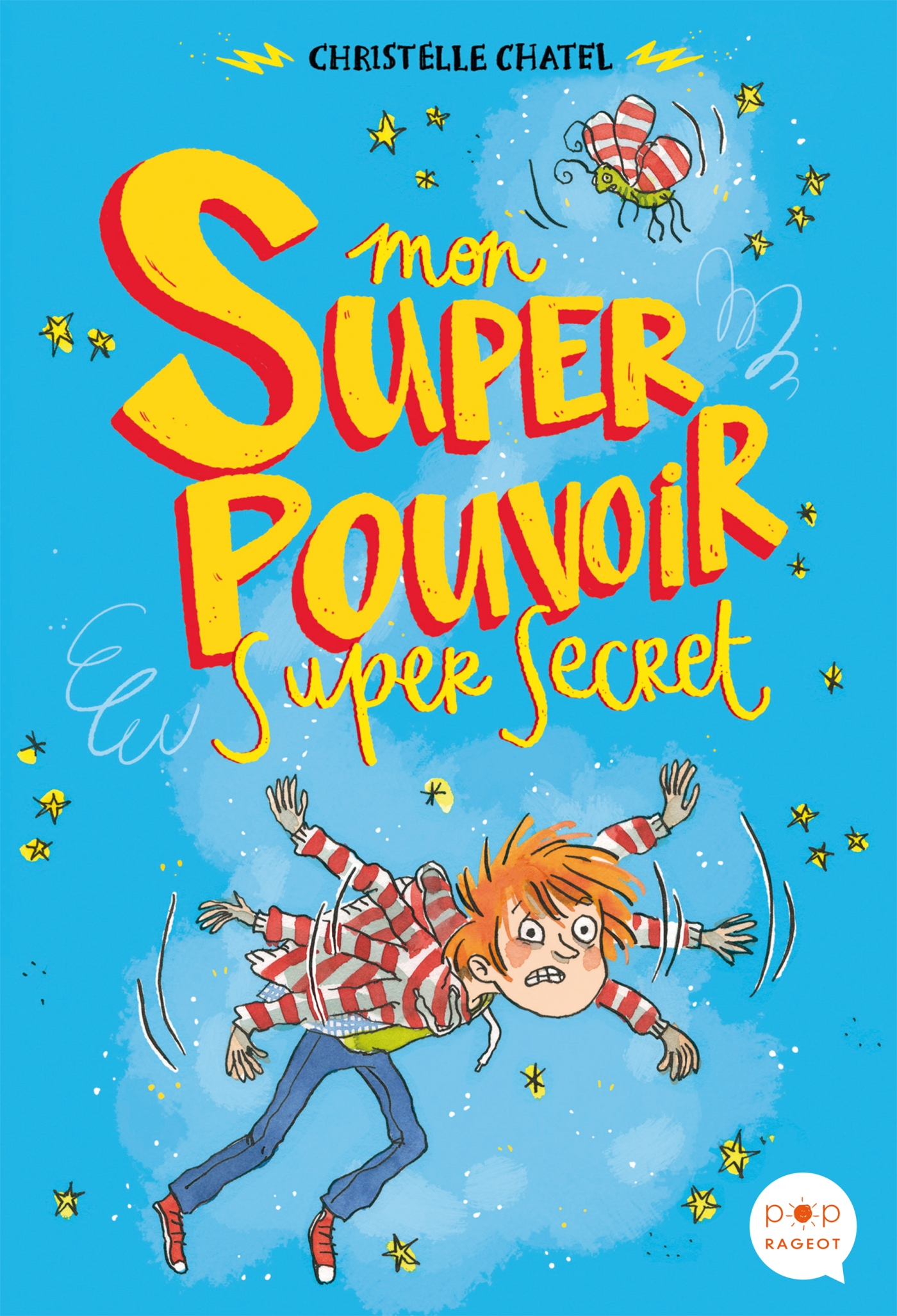 Mon super pouvoir super secret | Chatel, Christelle. Auteur