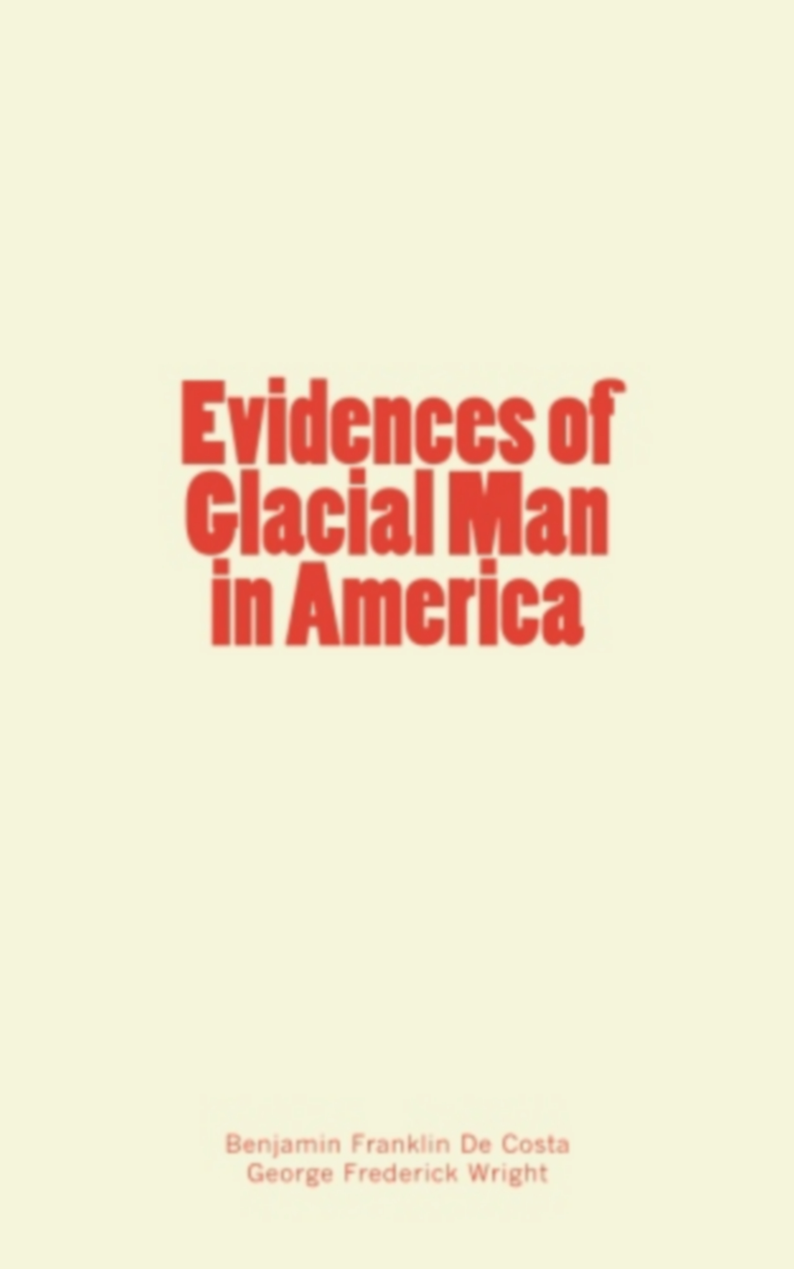Evidences of Glacial Man in America
