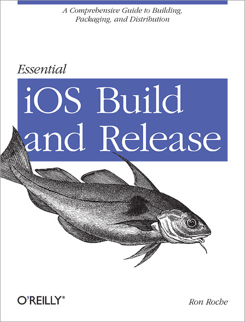 Essential iOS Build and Release