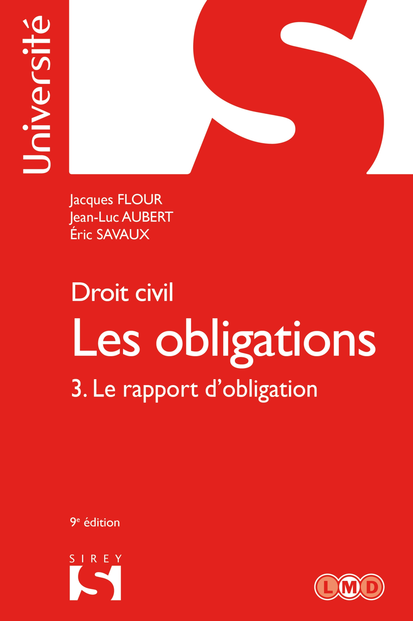 Droit civil. Les obligations Volume 3. 3. Le rapport d'obligation