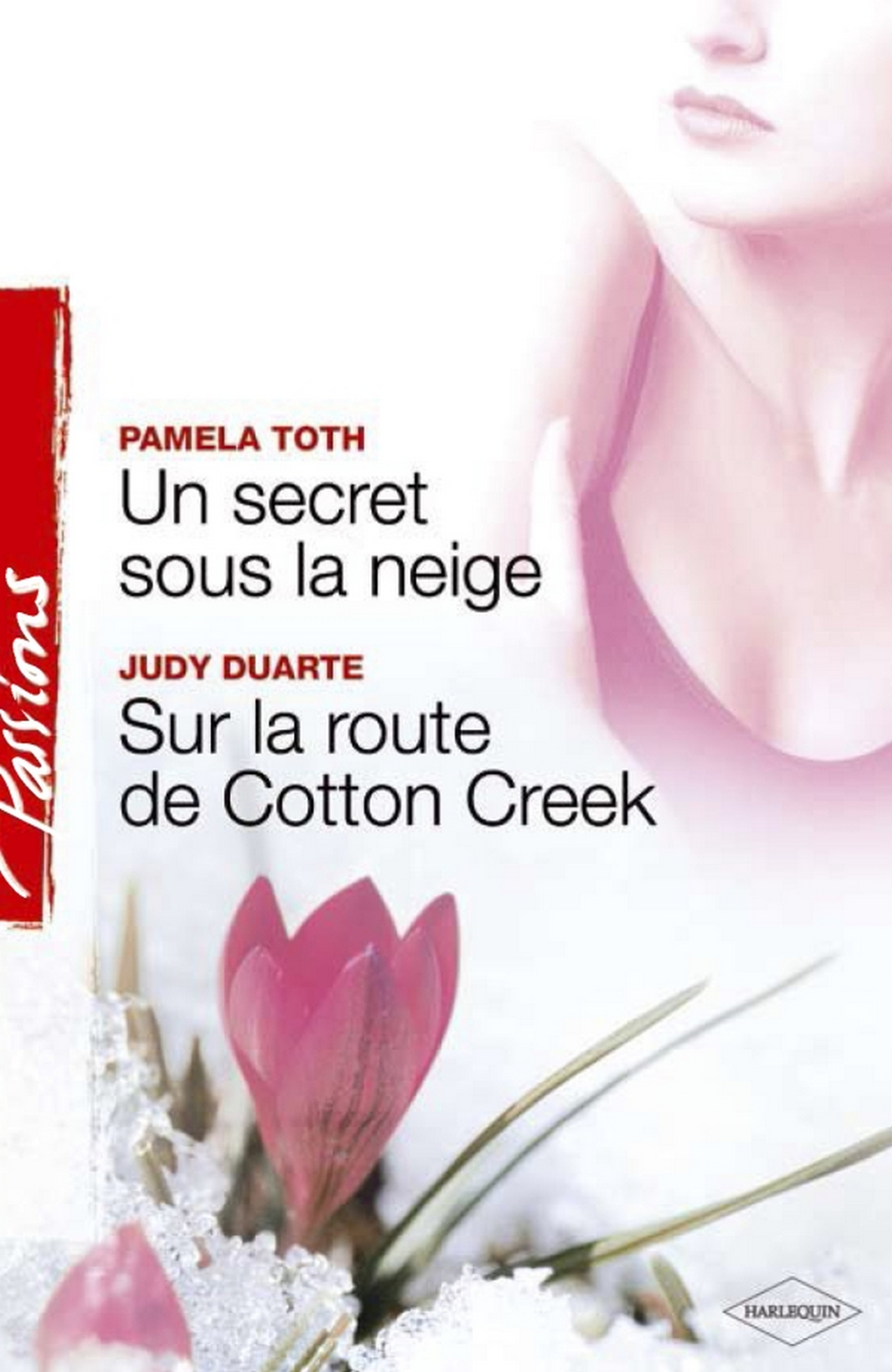 Un secret sous la neige - Sur la route de Cotton Creek (Harlequin Passions)