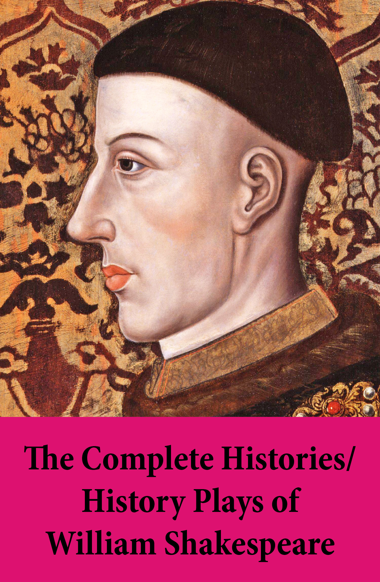 The Complete Histories / History Plays of William Shakespeare