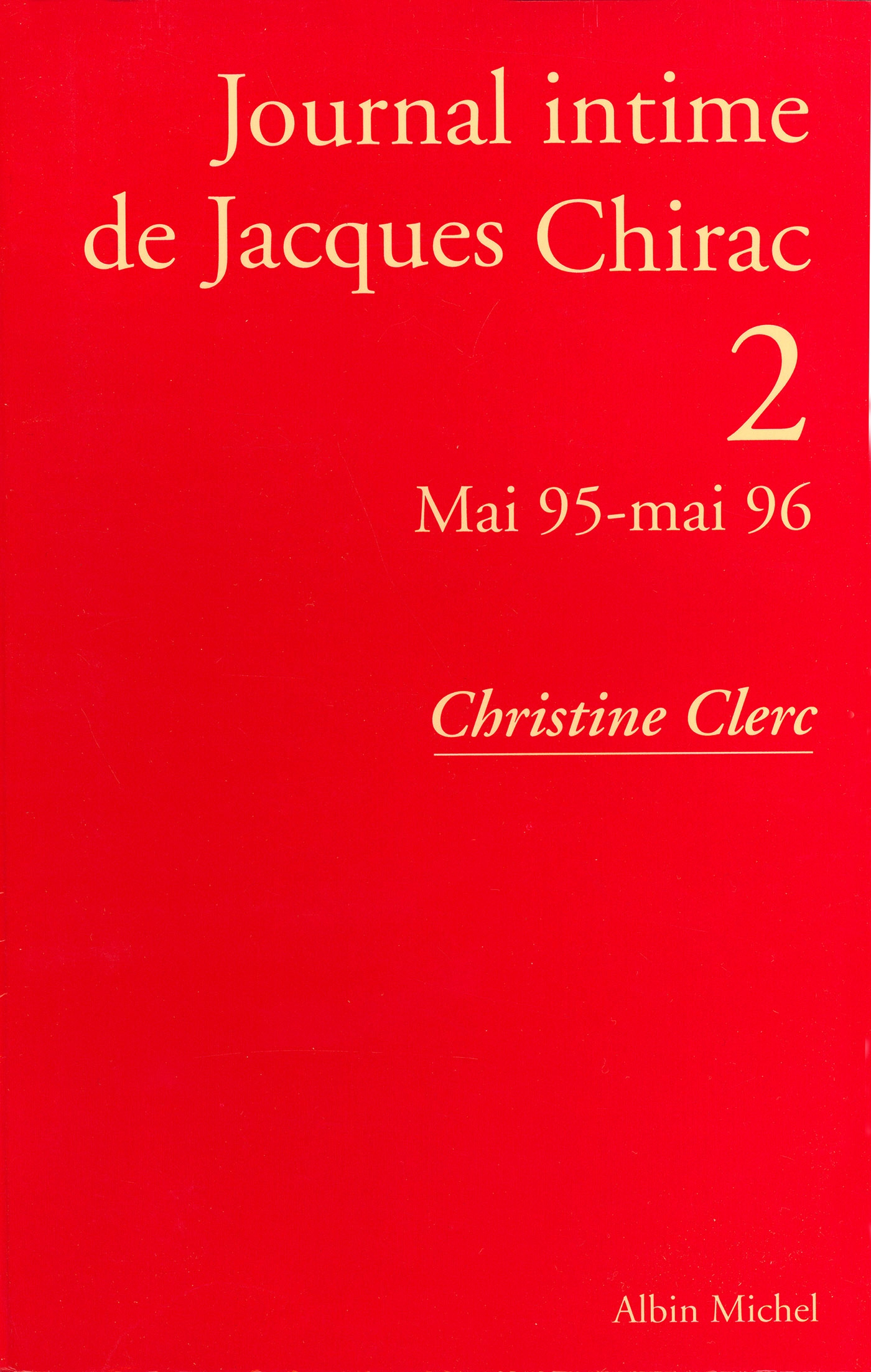 Journal intime de Jacques Chirac - tome 2