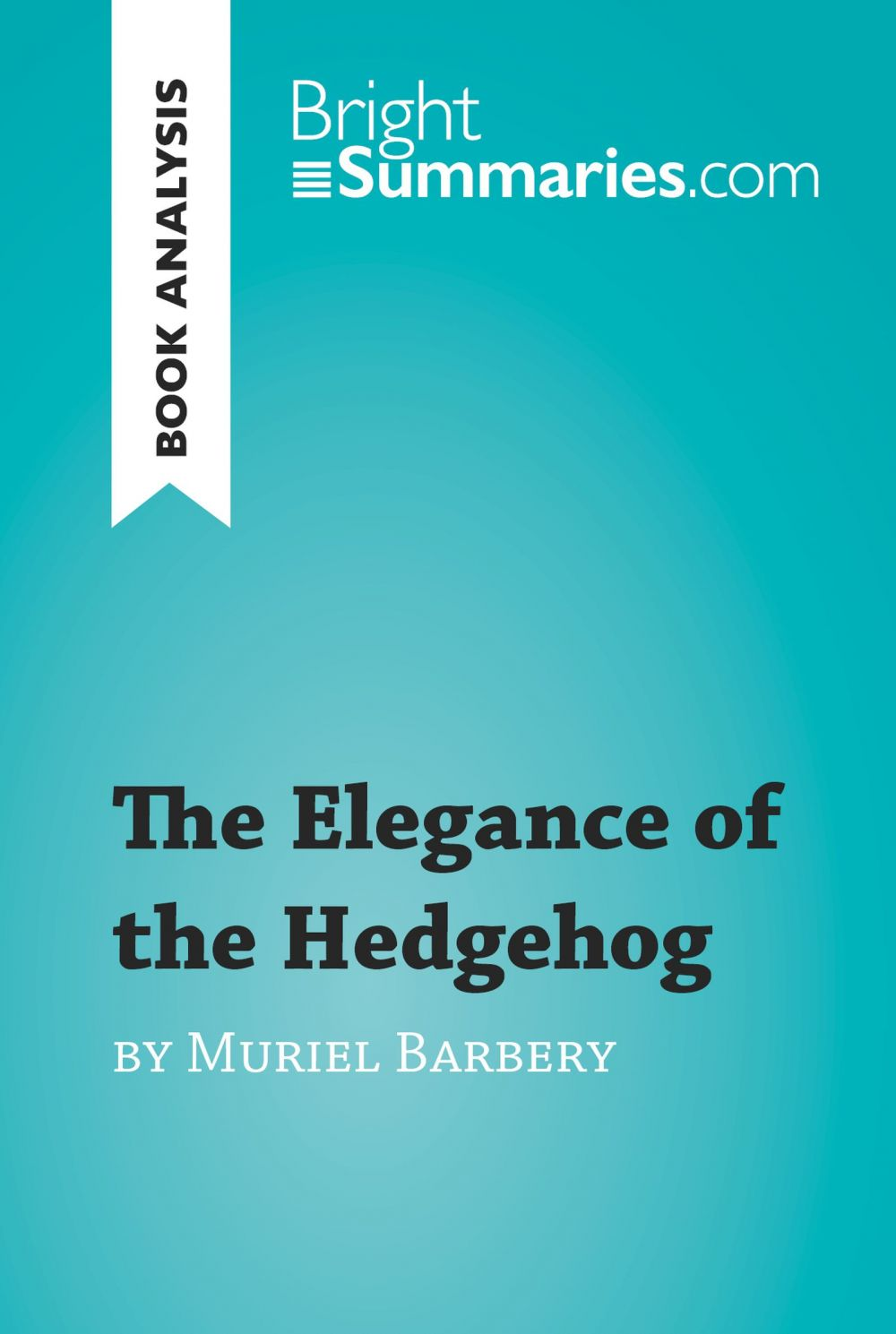 The Elegance of the Hedgehog by Muriel Barbery (Book Analysis)