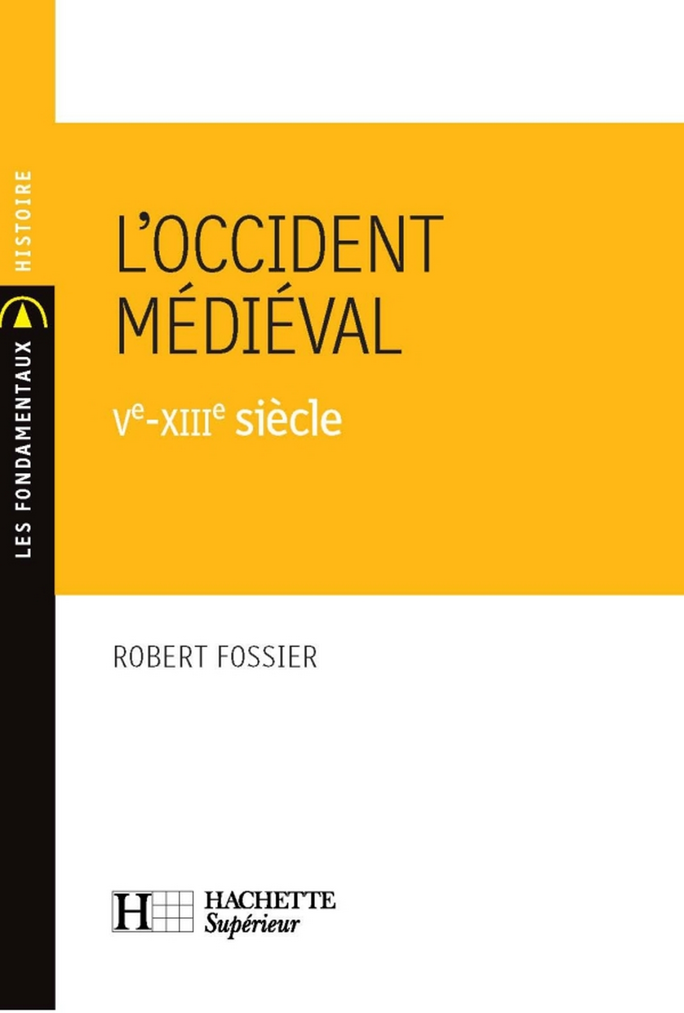 L'Occident médiéval - Ve - XIIIe siècle
