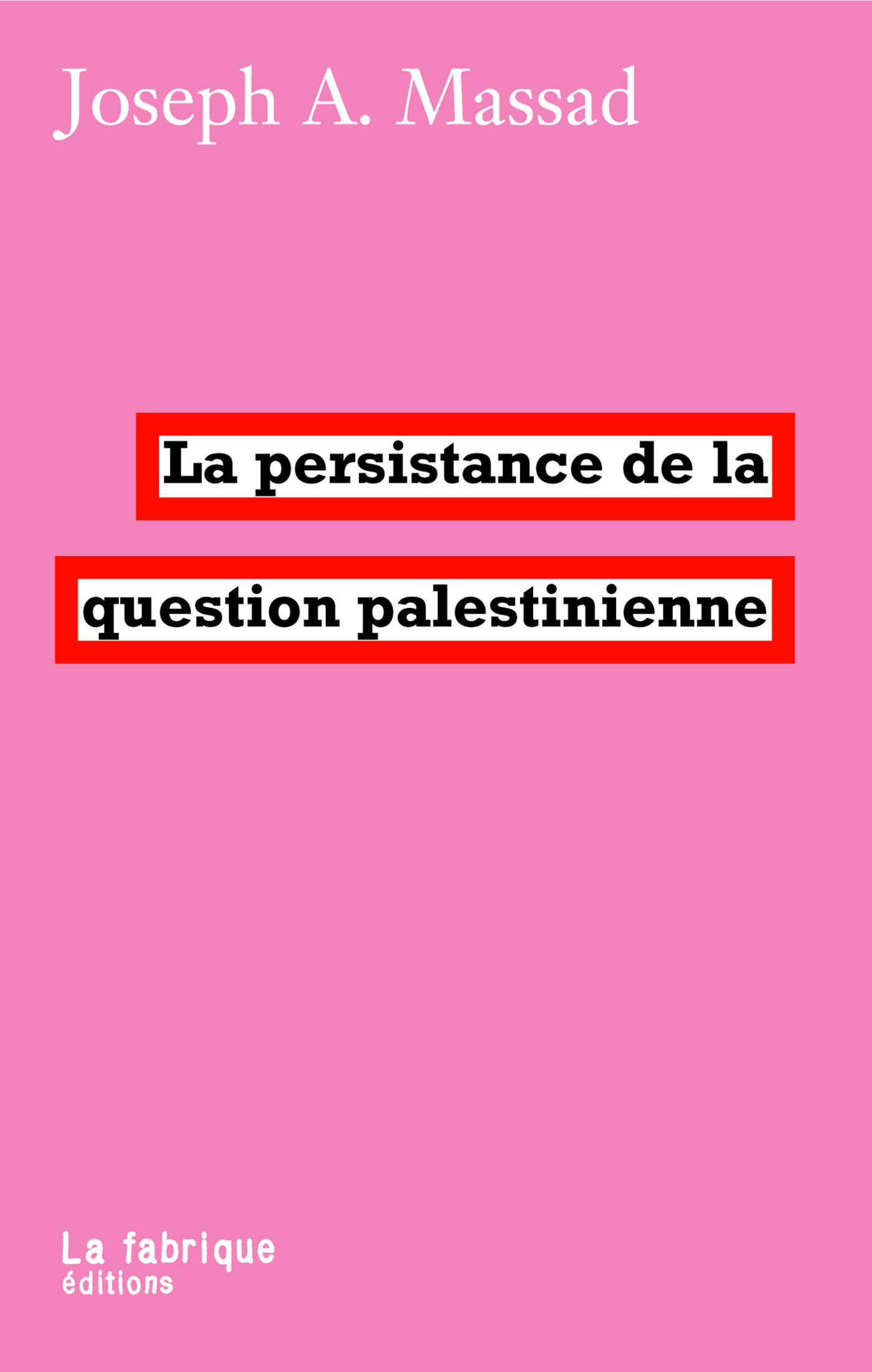 La persistance de la question palestinienne