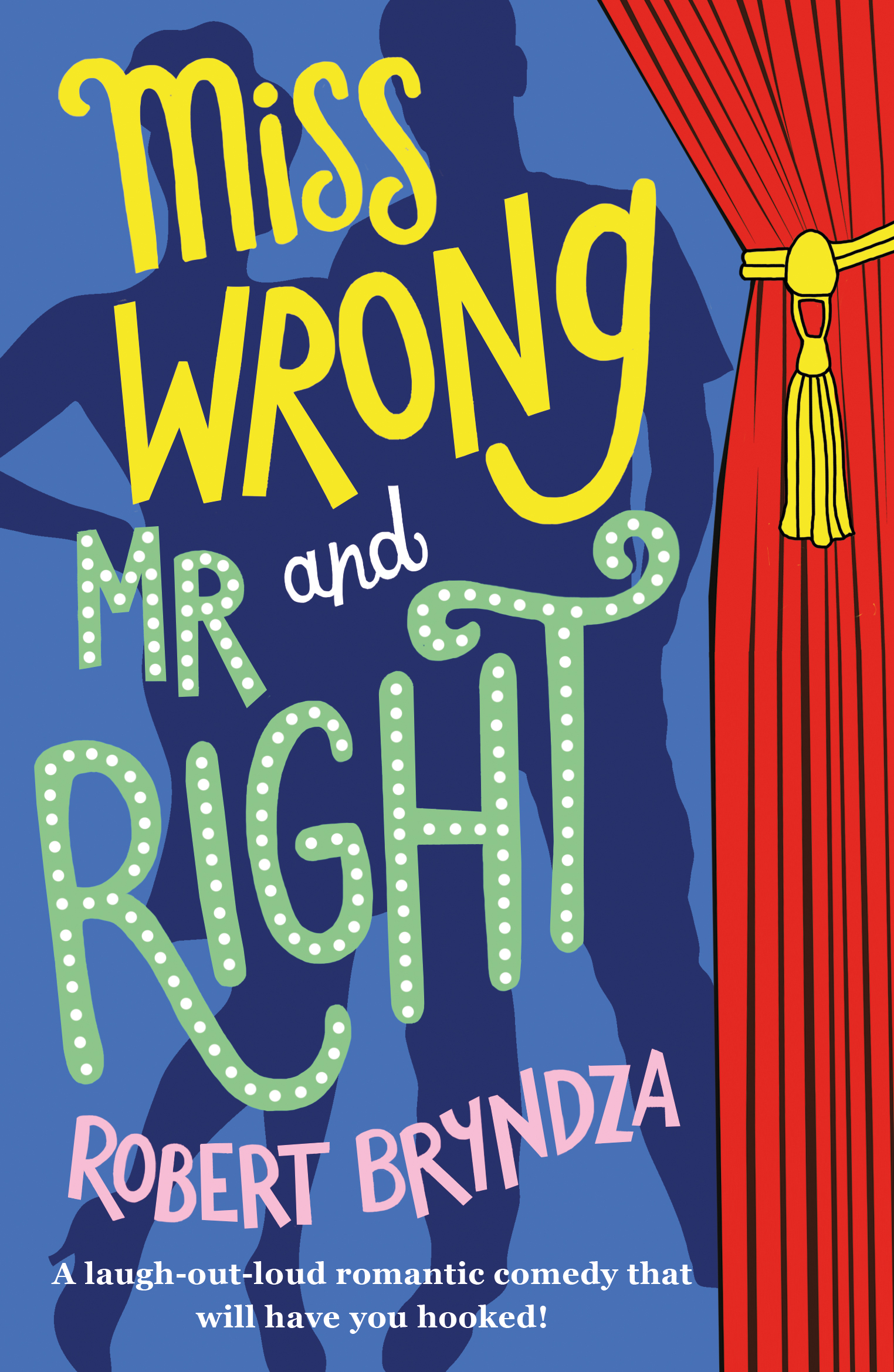 Miss Wrong and Mr Right