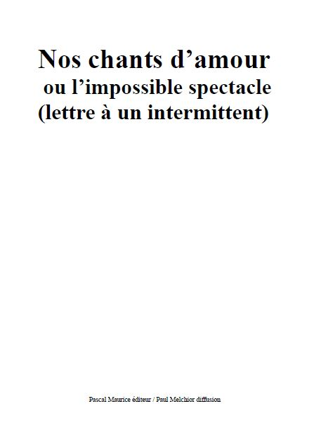 Nos chants d'amour ou l'impossible spectacle