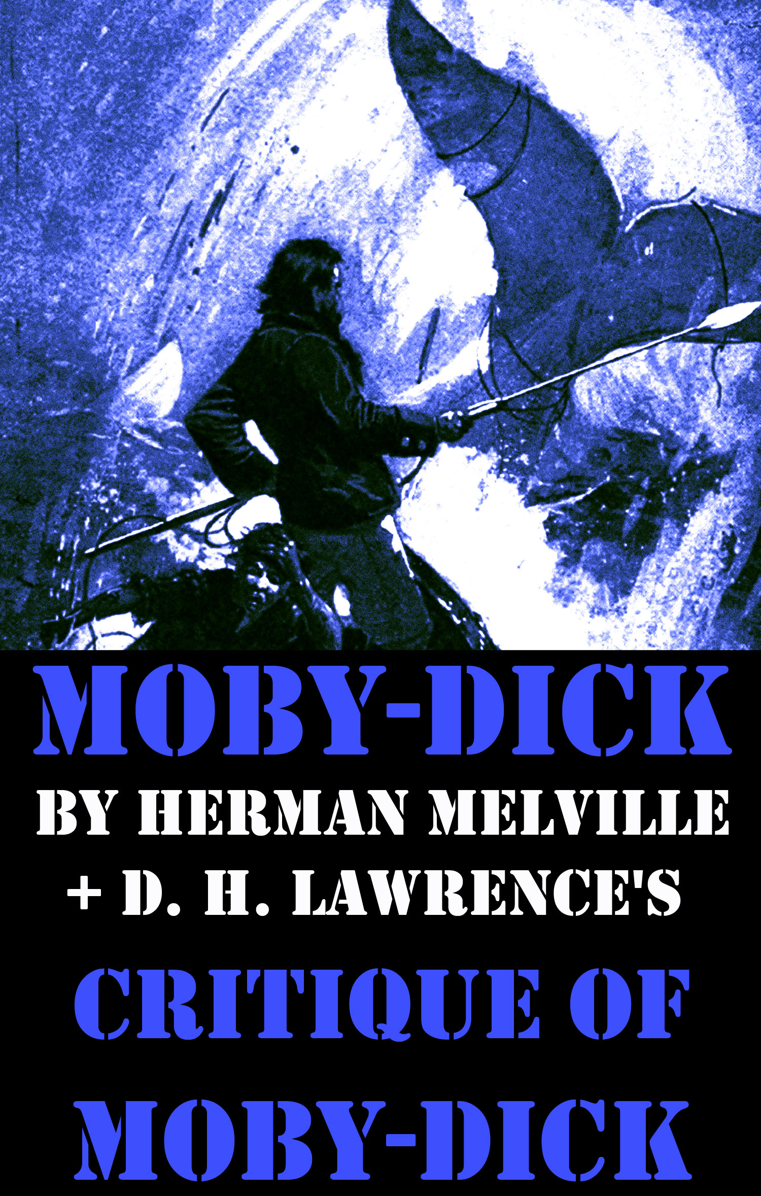 Moby-Dick by Herman Melville + D. H. Lawrence's critique of Moby-Dick (Unabridged)