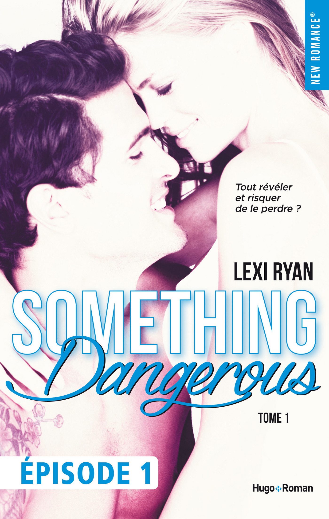 Reckless & Real Something dangerous Episode 1 - tome 1