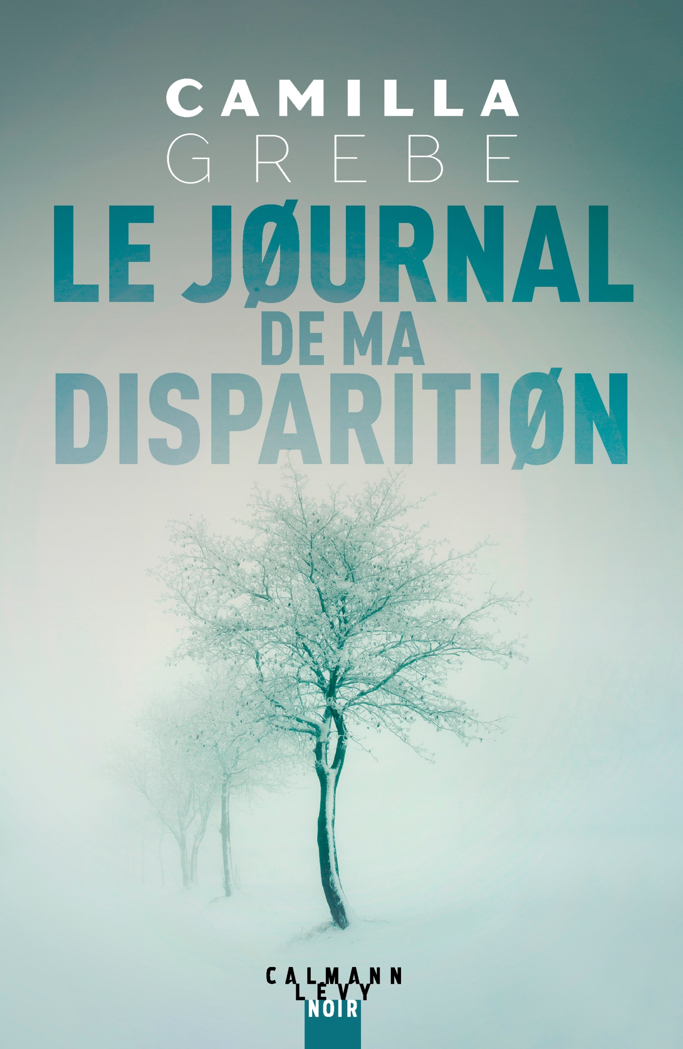 Le Journal de ma disparition | Grebe, Camilla
