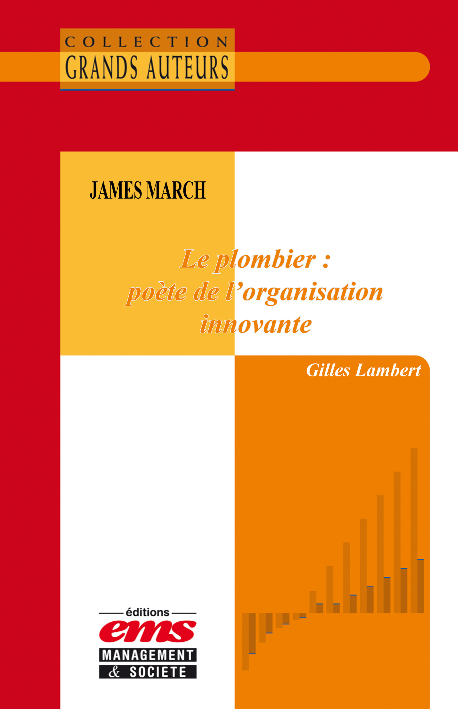James March - Le plombier : poète de l'organisation innovante