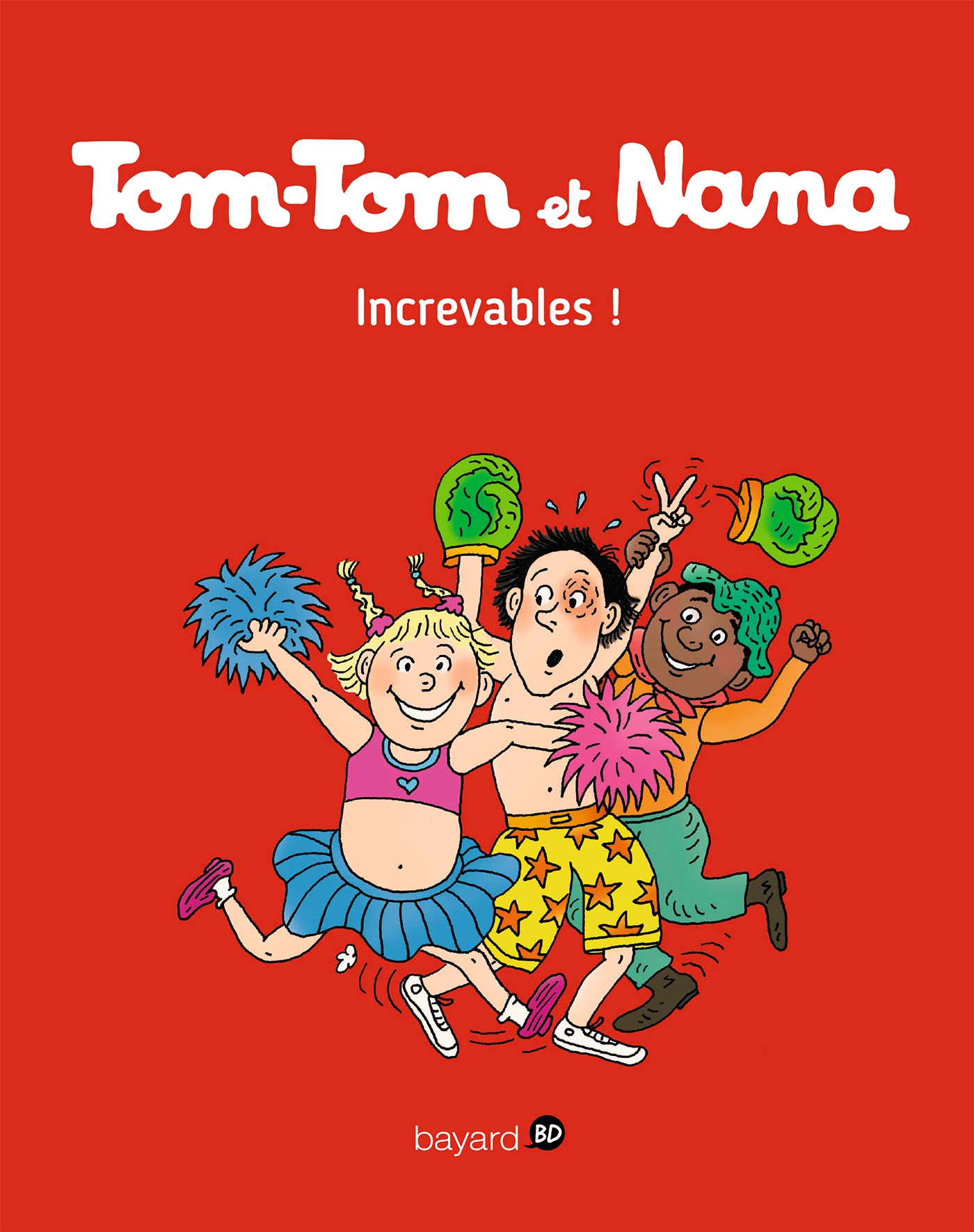 Tom-Tom et Nana - T34 - Increvables !