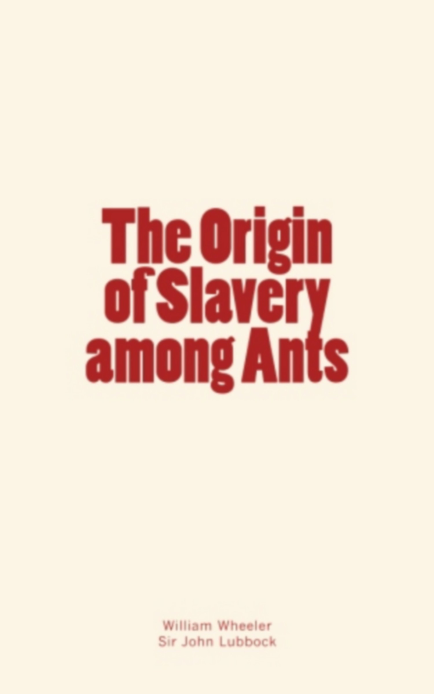 The Origin of Slavery among Ants
