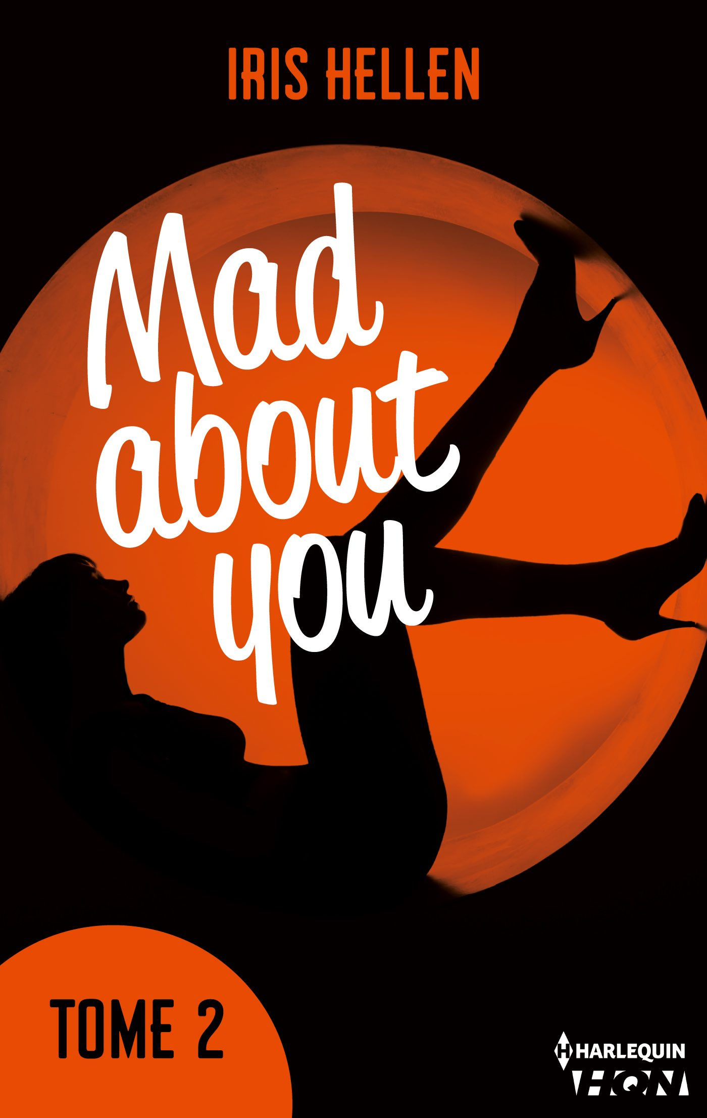 Mad About You - tome 2, DES ROMANS INTENSES, SEXY ET RICHES EN ÉMOTIONS