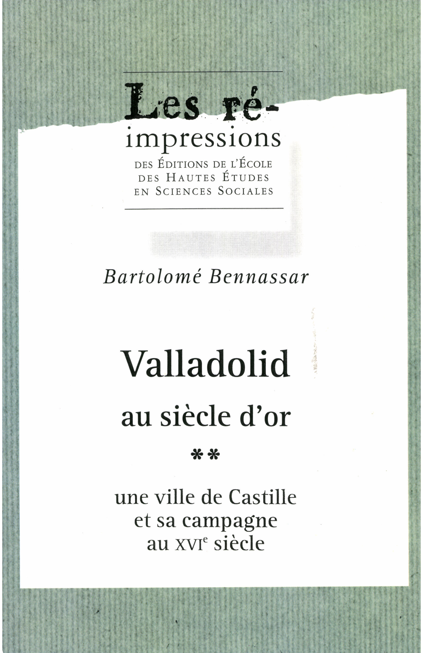 Valladolid au siècle d'or. Tome 2