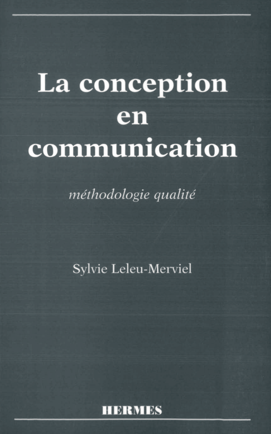 La conception en communication: Méthodologie qualité