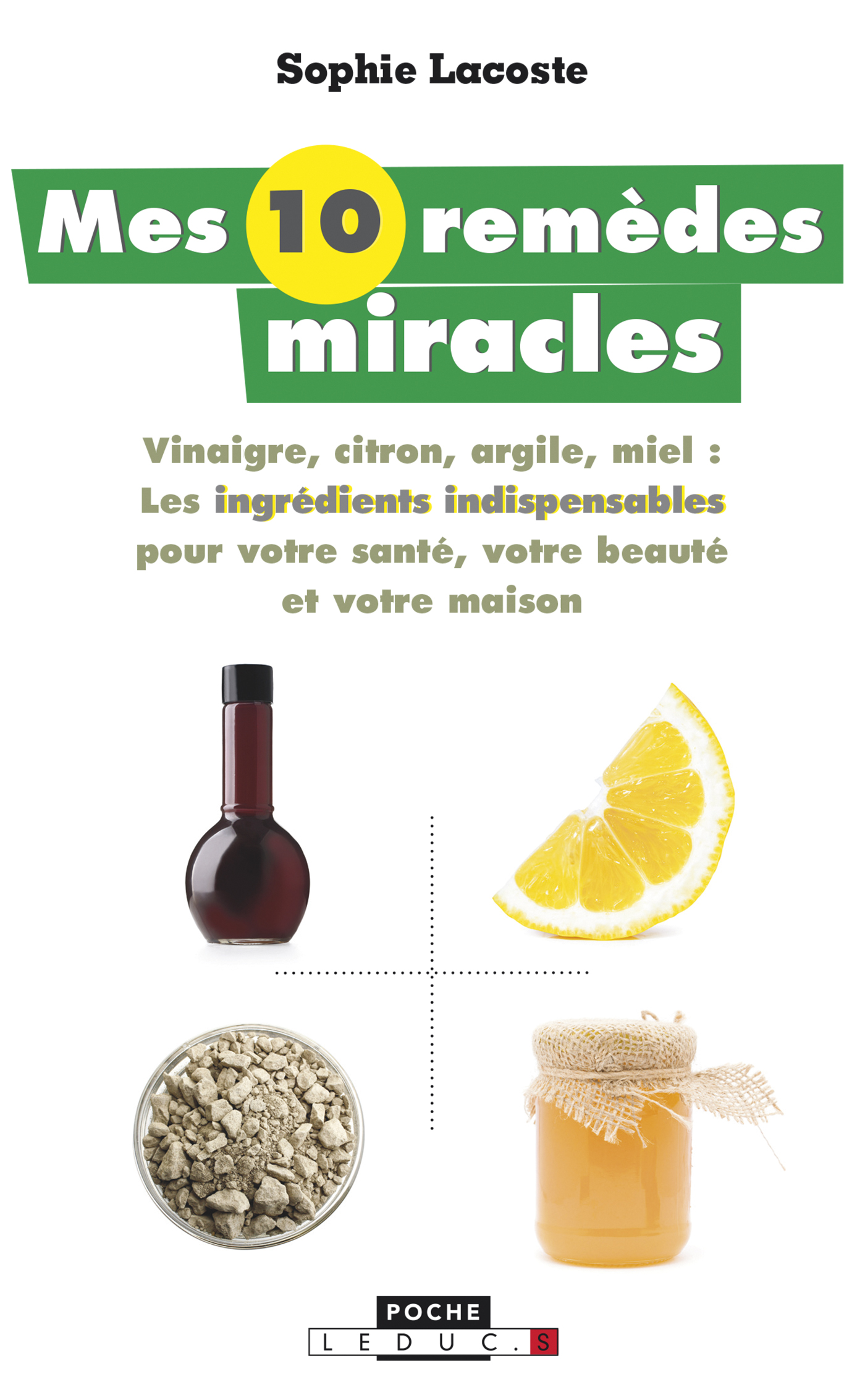 Mes 10 remèdes miracles