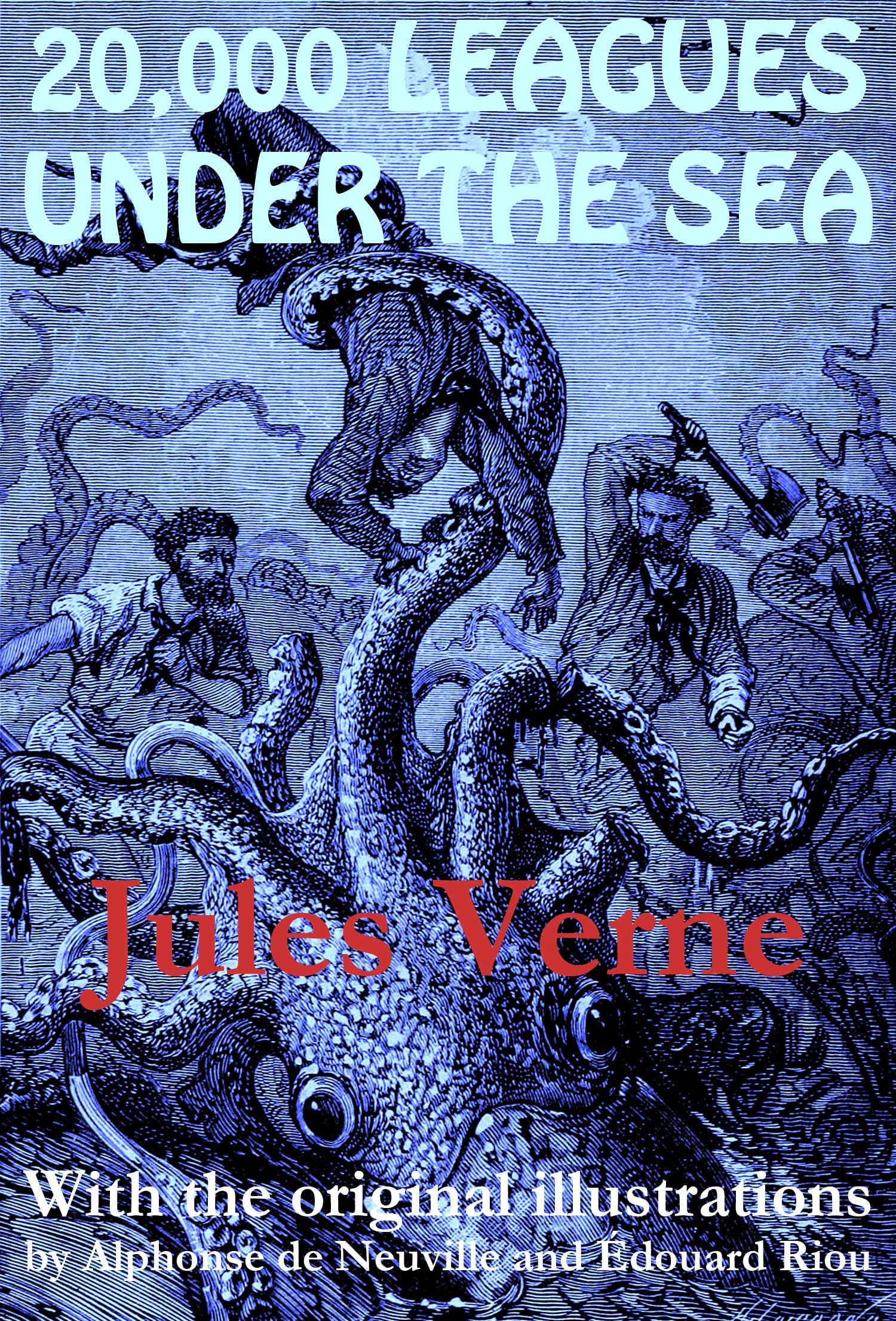 20,000 Leagues Under the Sea (with the original illustrations by Alphonse de Neuville)