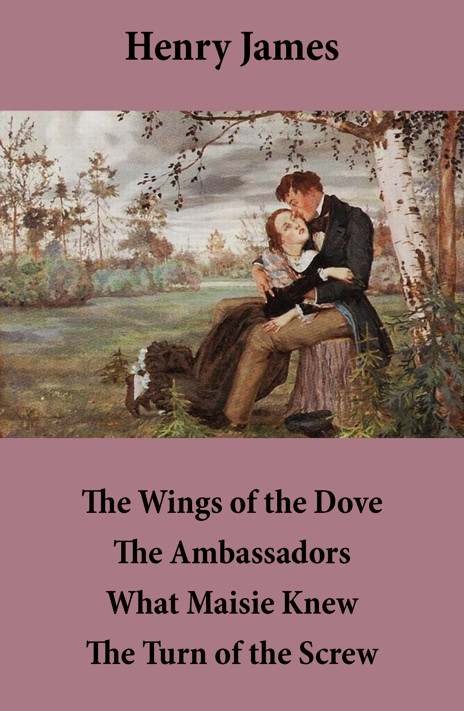 The Wings of the Dove + The Ambassadors + What Maisie Knew + The Turn of the Screw (4 Unabridged Classics)