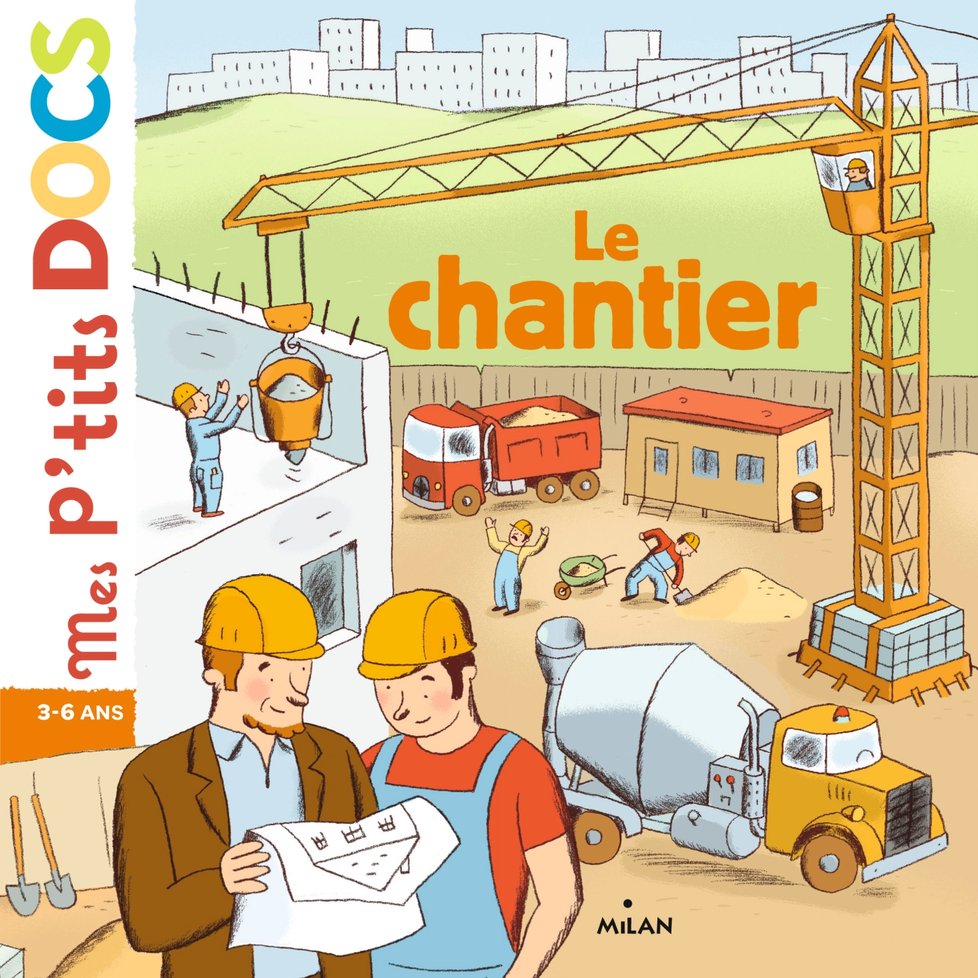 Le chantier | Brus, Catherine. Illustrateur