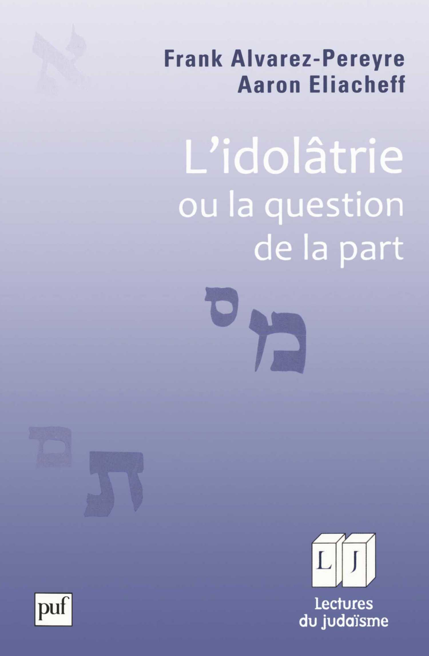 L'idolâtrie, ou la question de la part