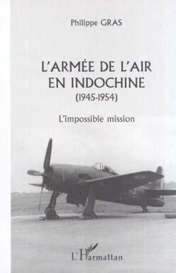 L'ARMÉE DE L'AIR EN INDOCHINE (1945-1954)