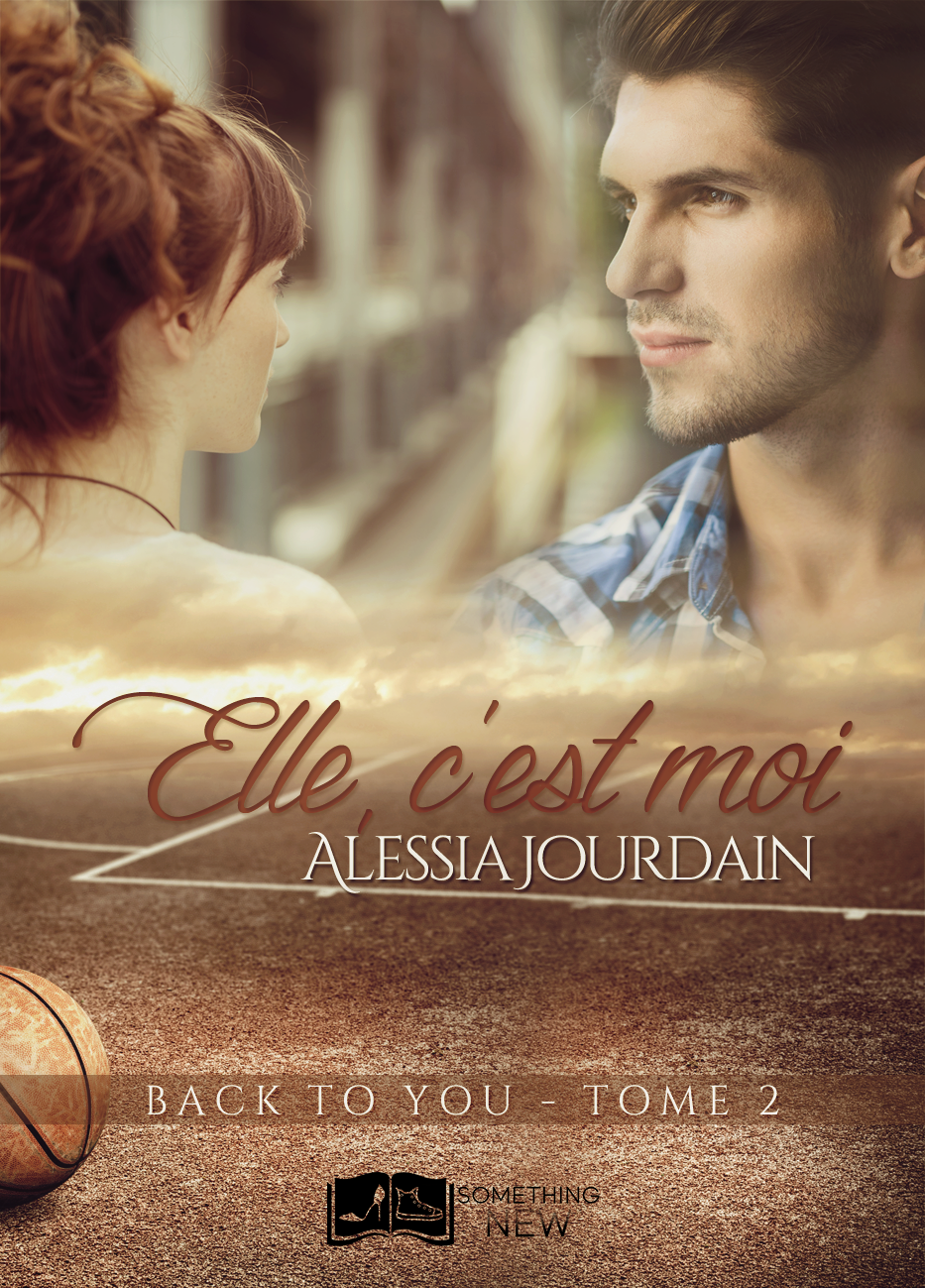 Back to you, tome 2 : Elle, c'est moi