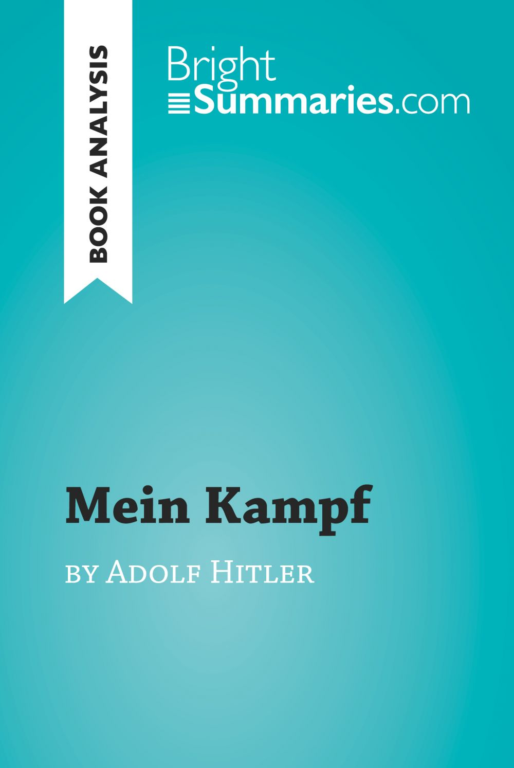 Mein Kampf by Adolf Hitler (Book Analysis)