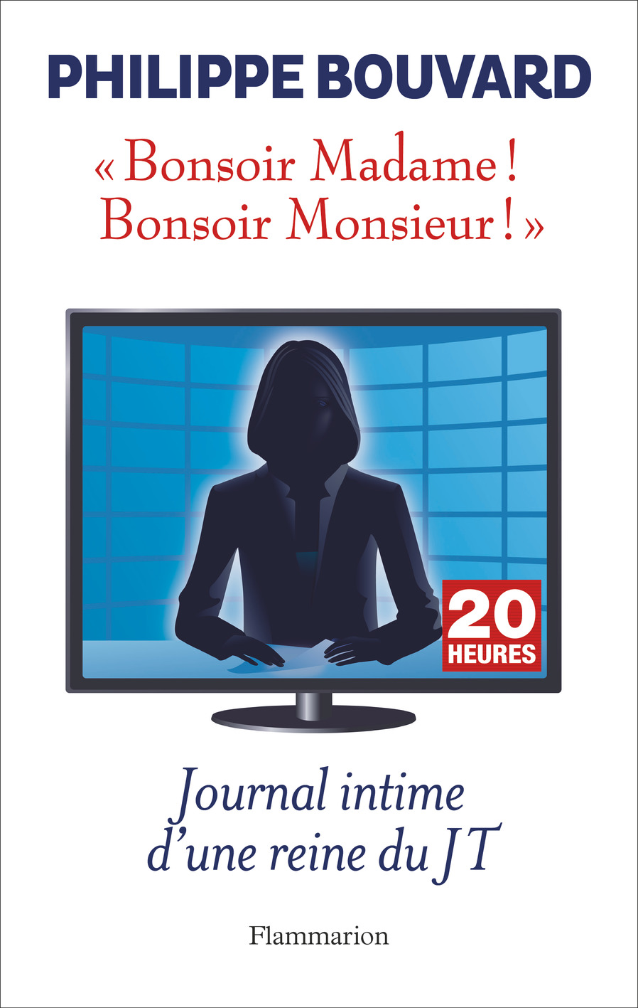 Bonsoir Madame ! Bonsoir Monsieur ! Journal intime d'une reine du JT