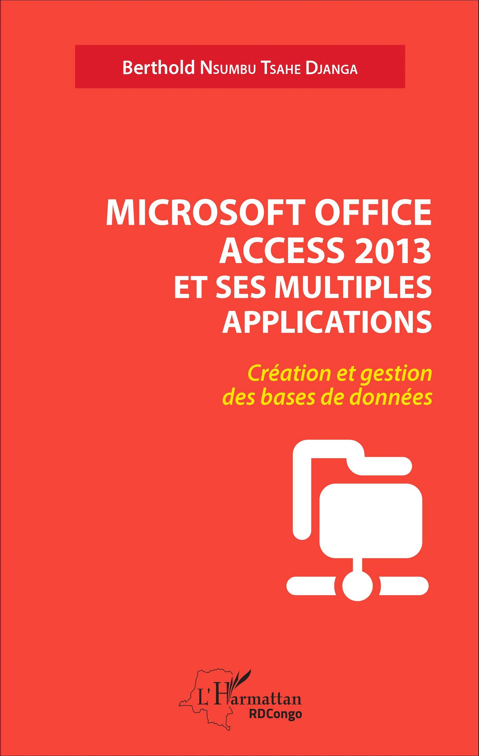 Microsoft office access 2013 et ses multiples applications