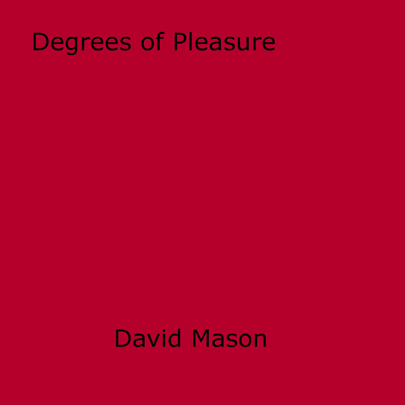 Degrees of Pleasure