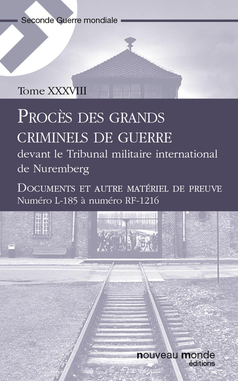 Procès des grands criminels de guerre devant le Tribunal militaire international de Nuremberg, Tome 38