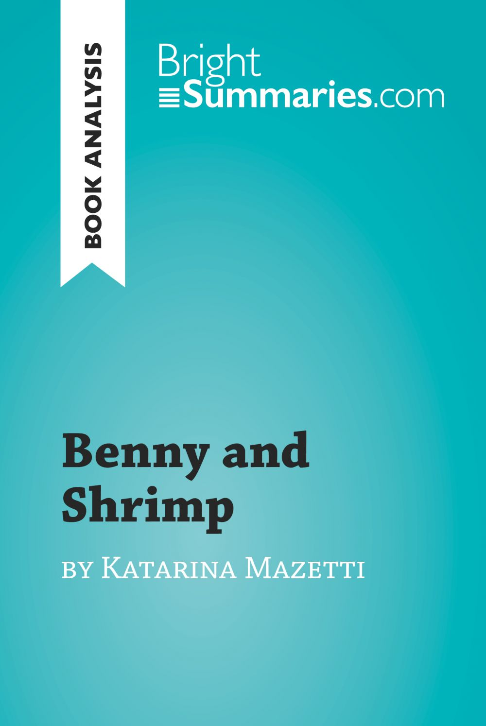 Benny and Shrimp by Katarina Mazetti (Book Analysis)