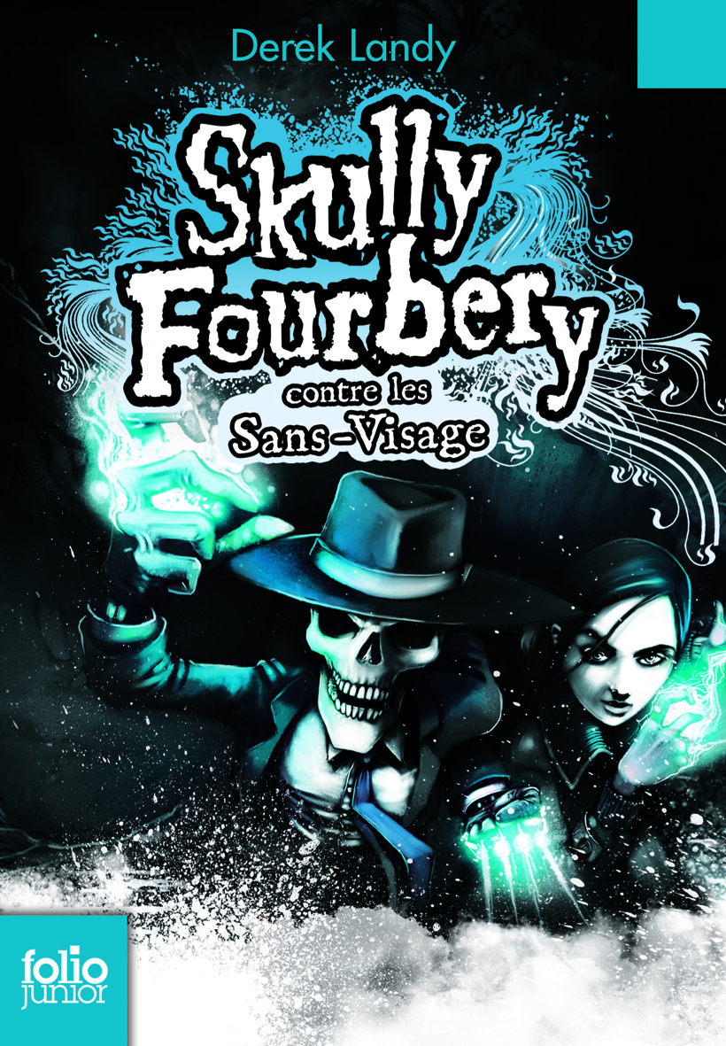 Skully Fourbery (Tome 3) - Skully Fourbery contre les Sans-Visage