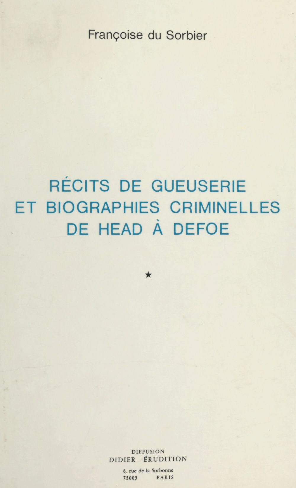 Récits de gueuserie et biographies criminelles de Head à Defoe