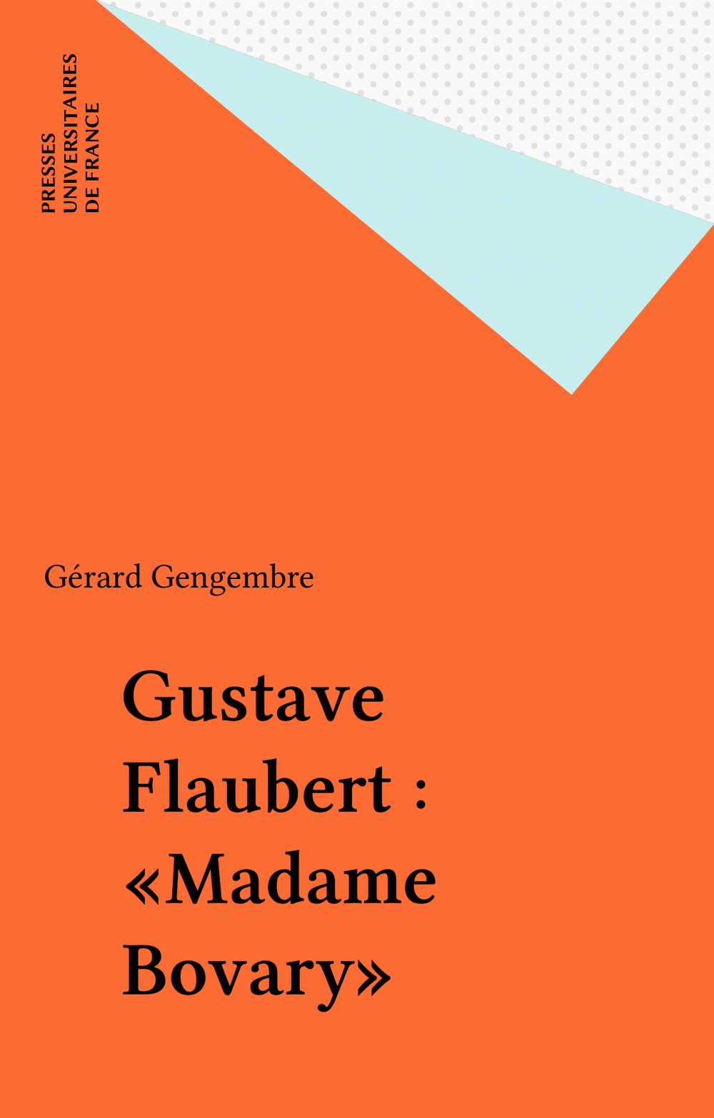 Gustave Flaubert : «Madame Bovary»