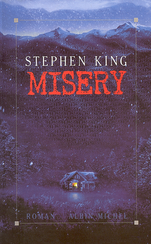 Misery | King, Stephen (1947-....). Auteur