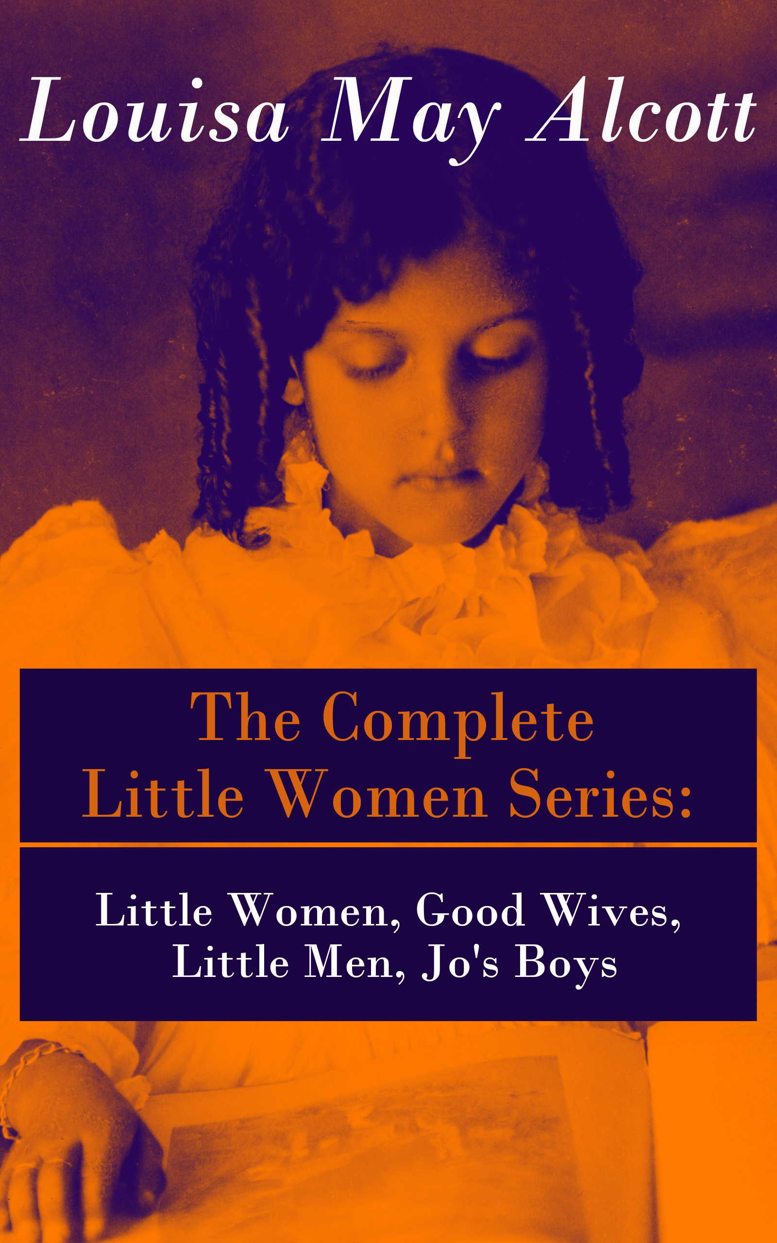The Complete Little Women Series: Little Women, Good Wives, Little Men, Jo's Boys