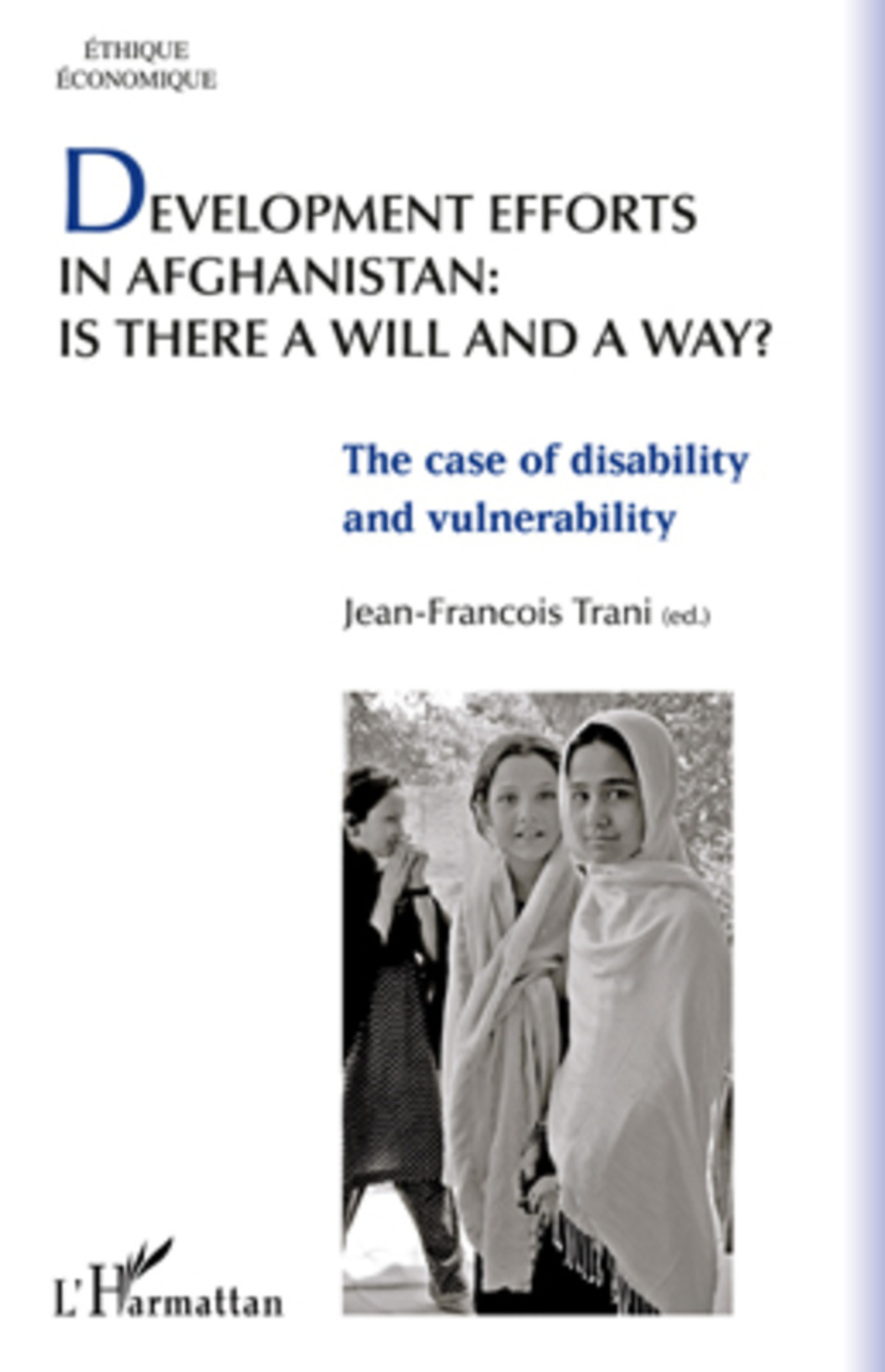 Development efforts in Afghanistan: is there a will and a way ?