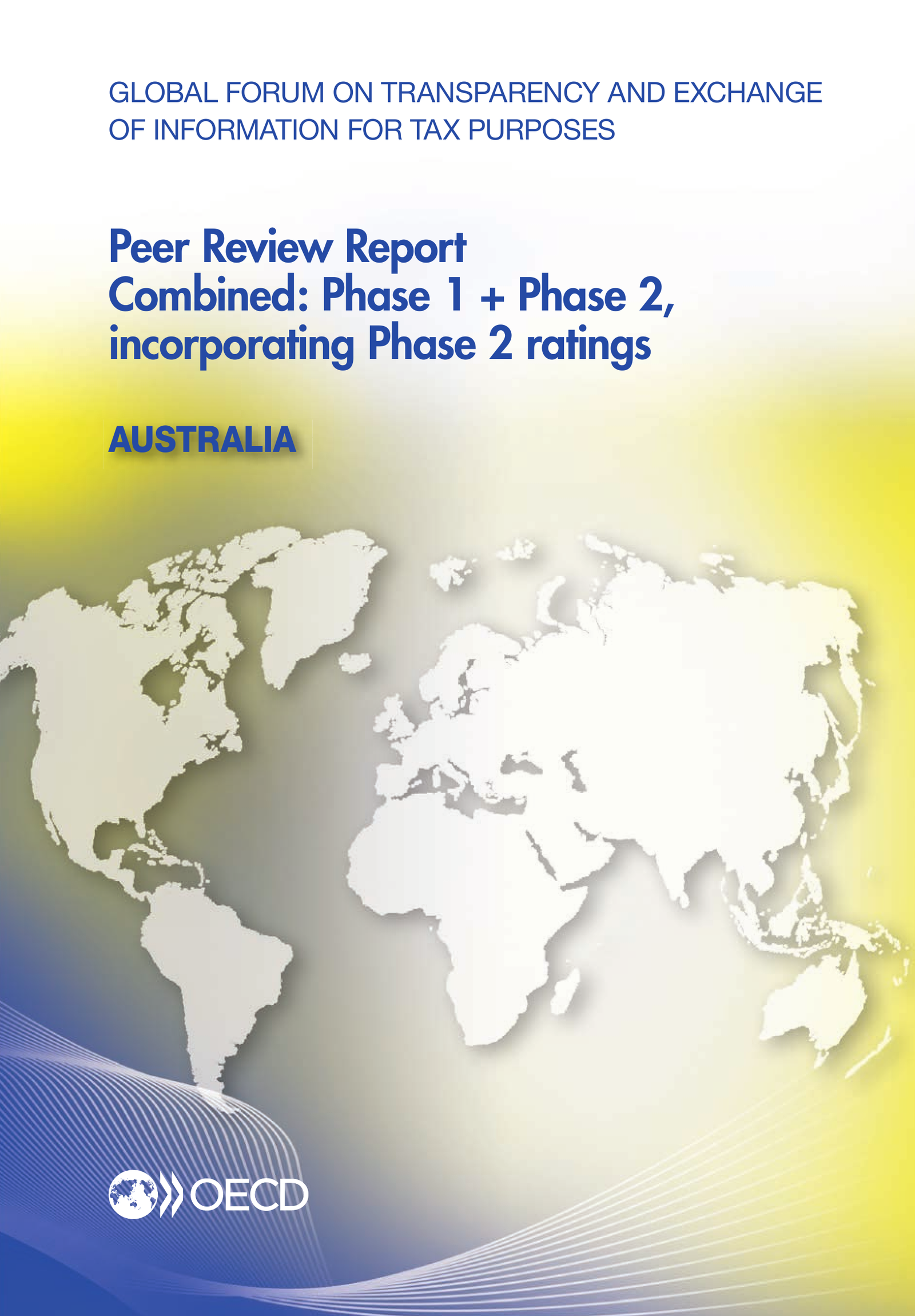 Global Forum on Transparency and Exchange of Information for Tax Purposes Peer Reviews: Australia 2013