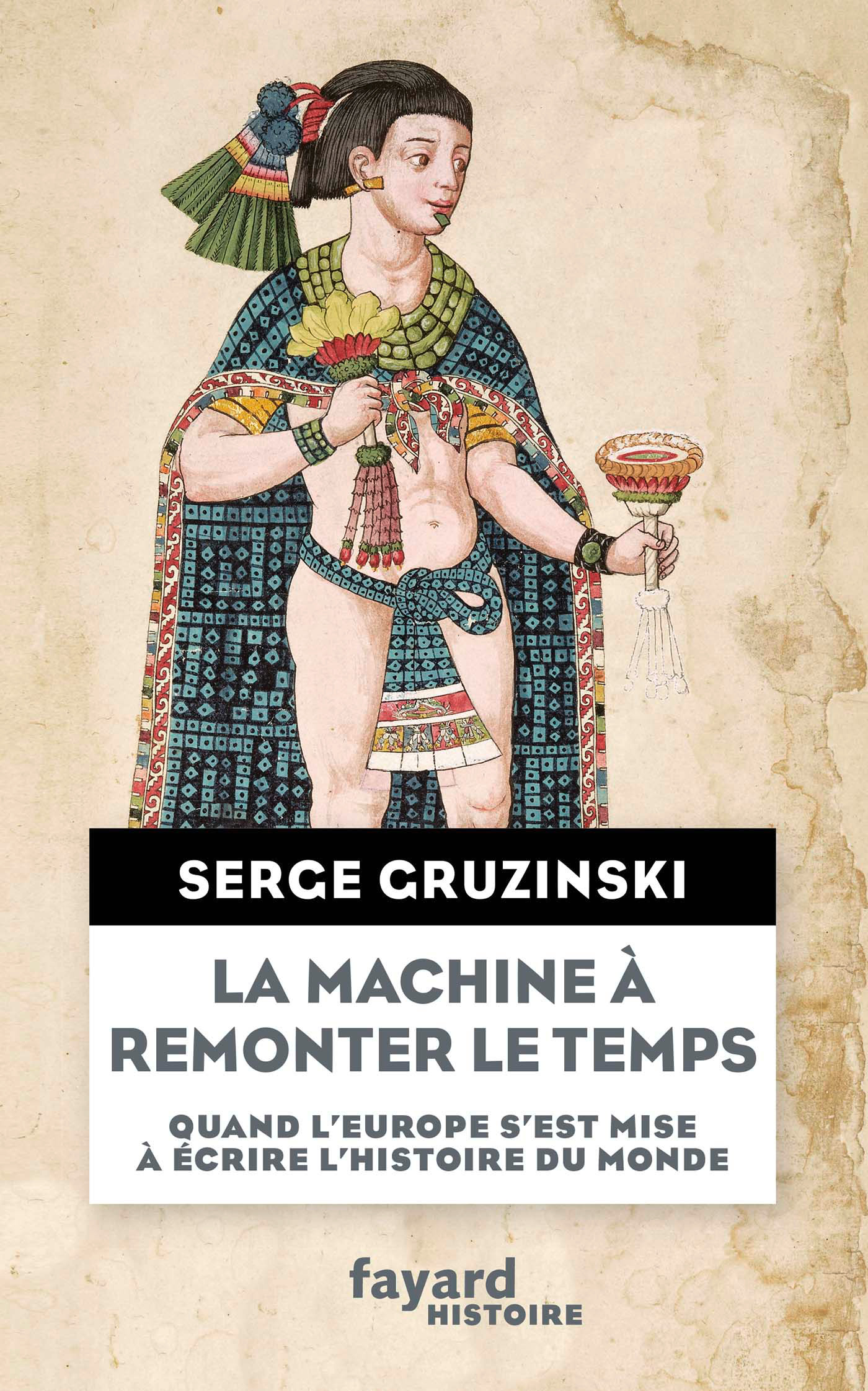 La machine à remonter le temps | Gruzinski, Serge