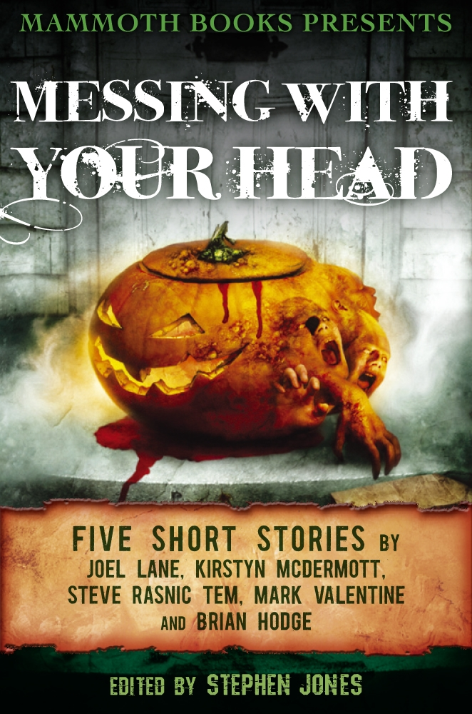 Mammoth Books presents Messing With Your Head